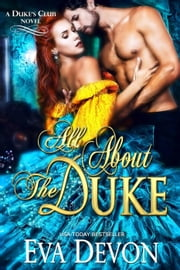 All About the Duke - Duke's Club, #4 ebook by Eva Devon