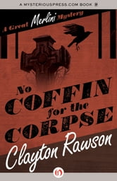 No Coffin for the Corpse ebook by Clayton Rawson