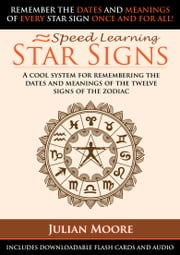 Star Signs - A Cool System For Remembering The Dates And Names Of The Twelve Signs Of The Zodiac ebook by Julian Moore