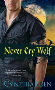 Never Cry Wolf ebook by Cynthia Eden