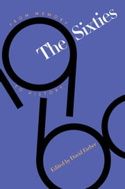 The Sixties - From Memory to History ebook by David Farber