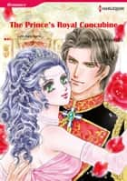 The Prince's Royal Concubine (Harlequin Comics) - Harlequin Comics ebook by Lynn Raye Harris, Karin Miyamoto