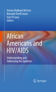 African Americans and HIV/AIDS - Understanding and Addressing the Epidemic ebook by Kenneth Terrill Jones, MSW,Ann O'Leary, PhD,Donna Hubbard McCree