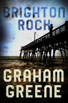 Brighton Rock ebook by Graham Greene
