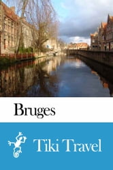 Bruges (Belgium) Travel Guide - Tiki Travel ebook by Tiki Travel