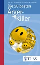 Die 50 besten Ärger-Killer eBook by Ana-Maria Bamberger, Christoph M. Bamberger