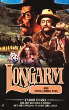 Longarm #297: Longarm and Town-Taming Tess ebook by Tabor Evans