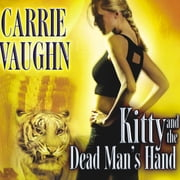Kitty and the Dead Man's Hand audiobook by Carrie Vaughn
