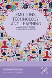 Emotions, Technology, and Learning ebook by Sharon Y. Tettegah,Michael P. McCreery