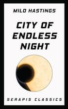 City of Endless Night ebook by Milo Hastings