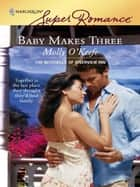 Baby Makes Three ebook by Molly O'Keefe