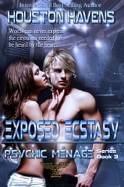 Exposed Ecstasy ebook by Houston Havens