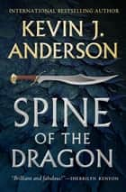 Spine of the Dragon - Wake the Dragon #1 ebook by Kevin J. Anderson