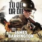 To Do or Die audiobook by James Barrington