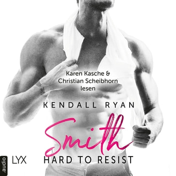 Hard to Resist - Smith - Roommates, Band 2 (Ungekürzt) audiobook by Kendall Ryan
