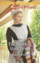 The Wedding Quilt Bride ebook by Marta Perry