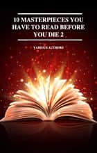 10 Masterpieces You Have to Read Before You Die 2 ebook by Jane Austen, Charles Dickens, Napoleon Hill,...