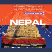 Nepal - Culture Smart! - The Essential Guide to Customs & Culture audiobook by Tessa Feller