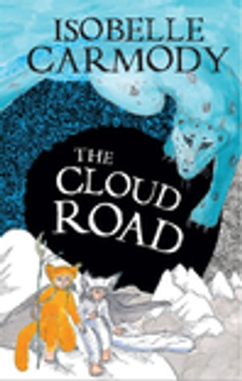 The Cloud Road - Kingdom of the Lost Book 2 ebook by Isobelle Carmody