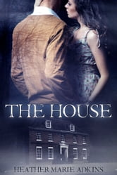 The House ebook by Heather Marie Adkins