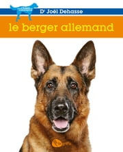 Le berger allemand ebook by Joël Dehasse