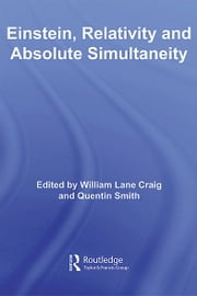 Einstein, Relativity and Absolute Simultaneity ebook by William Lane Craig,Quentin Smith