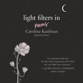 Light Filters In: Poems audiobook by Caroline Kaufman