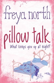 Pillow Talk ebook by Freya North