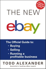 The New ebay - The Official Guide to Buying, Selling, Running a Profitable Business ebook by Todd Alexander
