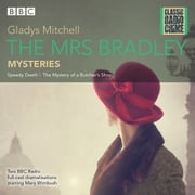 The Mrs Bradley Mysteries - Classic Radio Crime audiobook by Gladys Mitchell