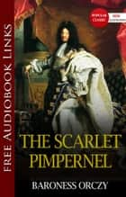THE SCARLET PIMPERNEL Popular Classic Literature [with Audiobook Links] ebook by