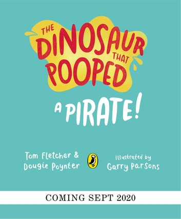 The Dinosaur that Pooped a Pirate ebook by Tom Fletcher,Dougie Poynter