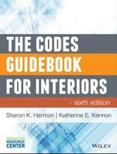The Codes Guidebook for Interiors ebook by Sharon K. Harmon,Katherine E. Kennon