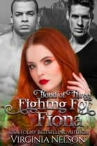 Fighting for Fiona ebook by Virginia Nelson