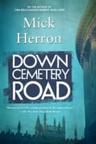 Down Cemetery Road ebook by Mick Herron