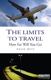 The Limits to Travel - How Far Will You Go? ebook by David Metz