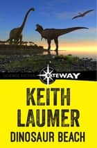 Dinosaur Beach ebook by Keith Laumer