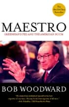 Maestro - Greenspan's Fed and the American Boom ebook by Bob Woodward