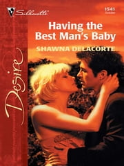 Having the Best Man's Baby ebook by Shawna Delacorte