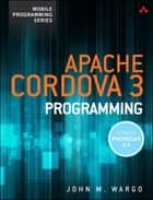 Apache Cordova 3 Programming ebook by John M. Wargo