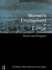 Women's Employment in Europe - Trends and Prospects ebook by Colette Fagan,Jill Rubery,Mark Smith
