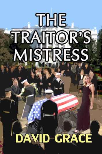 The Traitor's Mistress ebook by David Grace