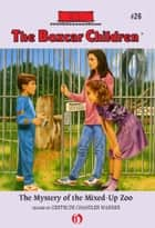The Mystery of the Mixed-Up Zoo ebook by Charles Tang, Gertrude  Chandler Warner