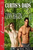Curtis's Dads ebook by Lynn Hagen
