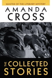 The Collected Stories of Amanda Cross ebook by Amanda Cross
