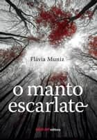 O manto escarlate ebook by