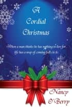 A Cordial Christmas ebook by Nancy Oberry