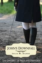 John's Downfall ebook by Lelia M. Silver