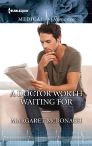 A Doctor Worth Waiting For ebook by Margaret McDonagh