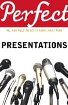 Perfect Presentations ebook by Michael Maynard, Andrew Leigh